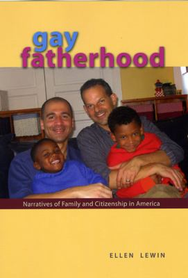 Gay Fatherhood: Narratives of Family and Citizenship in America 9780226476568