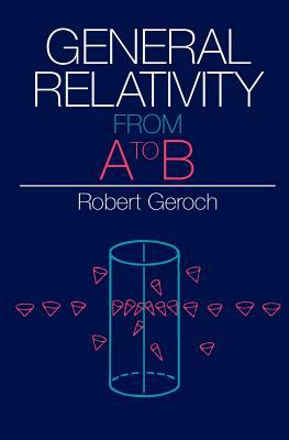 General Relativity from A to B 9780226288642