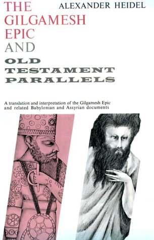 Gilgamesh Epic and Old Testament Parallels 9780226323985