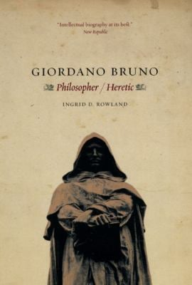 Giordano Bruno: Philosopher Heretic 9780226730240