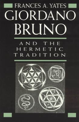 Giordano Bruno and the Hermetic Tradition 9780226950075