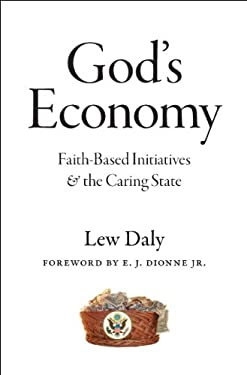 God's Economy: Faith-Based Initiatives and the Caring State 9780226134833
