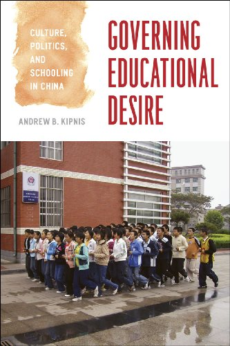 Governing Educational Desire: Culture, Politics, and Schooling in China 9780226437552