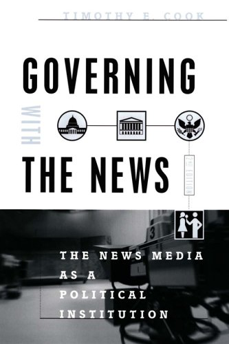 Governing with the News: The News Media as a Political Institution 9780226115016