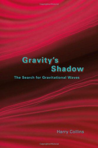 Gravity's Shadow: The Search for Gravitational Waves - 2nd Edition