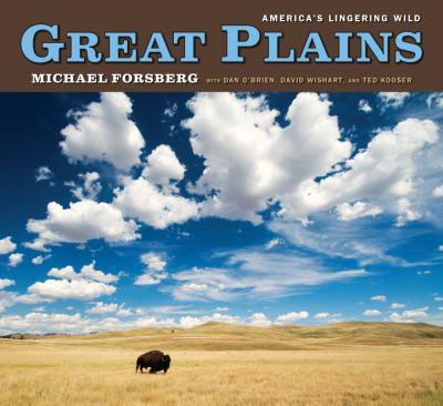 Great Plains: America's Lingering Wild 9780226257259