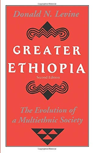 Greater Ethiopia: The Evolution of a Multiethnic Society 9780226475615