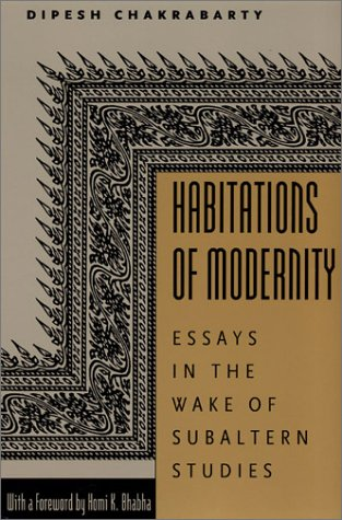Habitations of Modernity: Essays in the Wake of Subaltern Studies 9780226100395