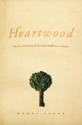 Heartwood: The First Generation of Theravada Buddhism in America 9780226088990