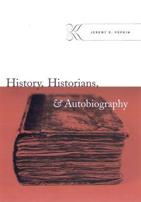 History, Historians, & Autobiography 9780226675435