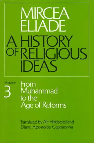 History of Religious Ideas, Volume 3: From Muhammad to the Age of Reforms 9780226204055