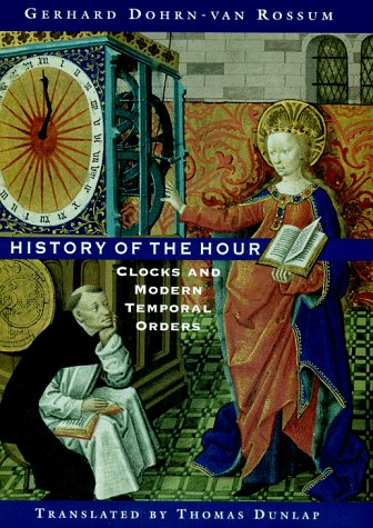 History of the Hour: Clocks and Modern Temporal Orders 9780226155111