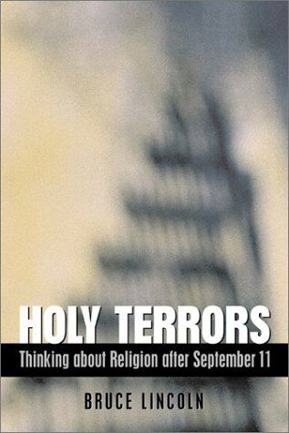 Holy Terrors: Thinking about Religion After September 11 9780226481920