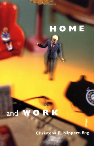 Home and Work: Negotiating Boundaries Through Everyday Life 9780226581460