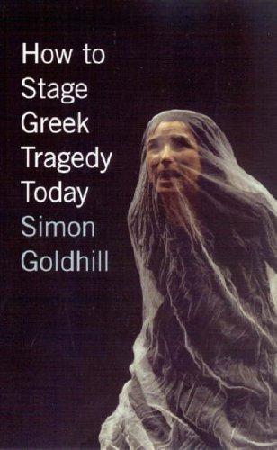 How to Stage Greek Tragedy Today 9780226301280
