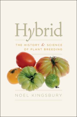 Hybrid: The History and Science of Plant Breeding 9780226437040