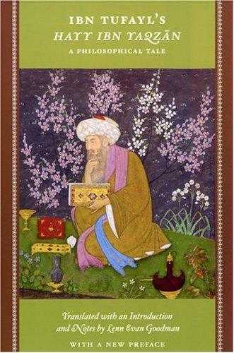 Ibn Tufayl's Hayy Ibn Yaqzan: A Philosophical Tale 9780226303109