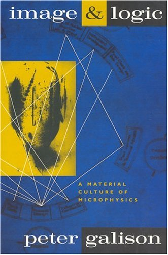 Image and Logic: A Material Culture of Microphysics