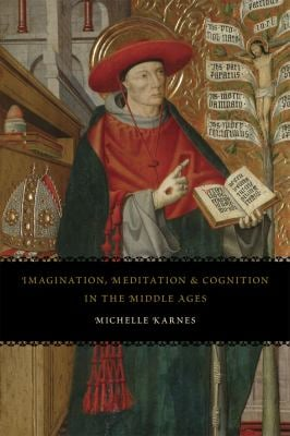 Imagination, Meditation, and Cognition in the Middle Ages 9780226425313