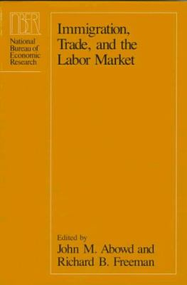 Immigration, Trade, and the Labor Market 9780226000954