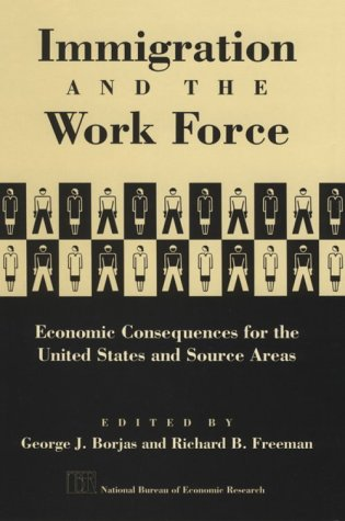 Immigration and the Work Force: Economic Consequences for the United States and Source Areas - Borjas, George J. / Freeman, Richard B.