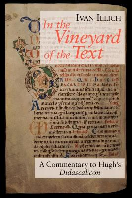 In the Vineyard of the Text: A Commentary to Hugh's Didascalicon 9780226372365