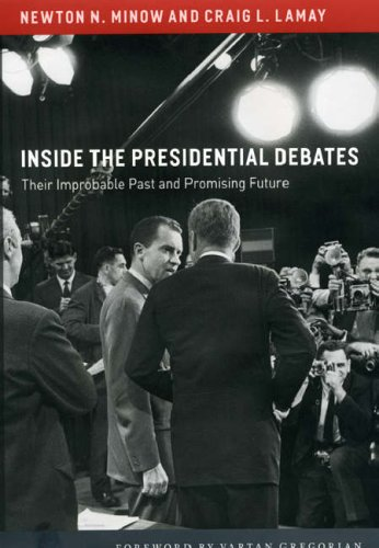 Inside the Presidential Debates: Their Improbable Past and Promising Future 9780226530413