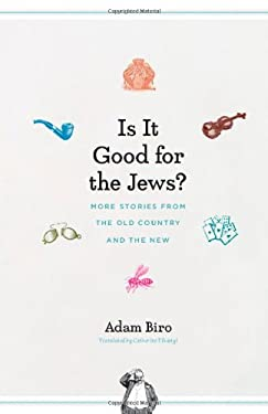 Is It Good for the Jews?: More Stories from the Old Country and the New 9780226052175