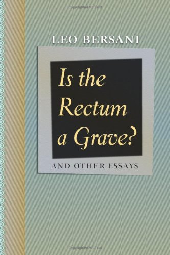 Is the Rectum a Grave?: And Other Essays 9780226043548