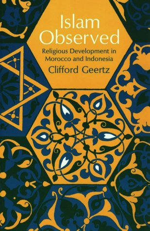 Islam Observed: Religious Development in Morocco and Indonesia 9780226285115