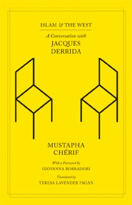 Islam and the West: A Conversation with Jacques Derrida 9780226102863