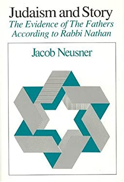 Judaism and Story: The Evidence of the Fathers According to Rabbi Nathan 9780226576305