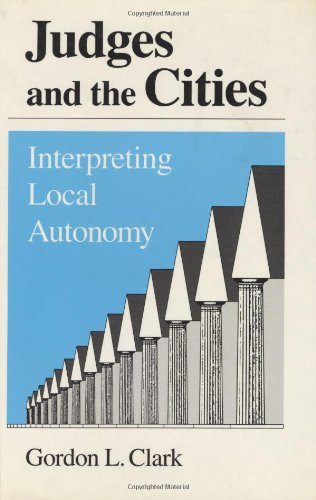 Judges and the Cities: Interpreting Local Autonomy 9780226107530