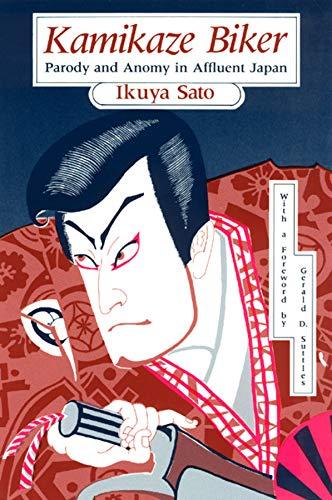Kamikaze Biker: Parody and Anomy in Affluent Japan 9780226735252