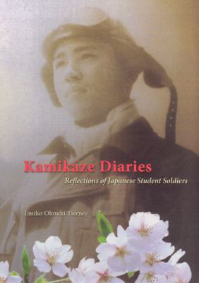 Kamikaze Diaries: Reflections of Japanese Student Soldiers 9780226619507