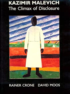 Kazimir Malevich: The Climax of Disclosure 9780226120935