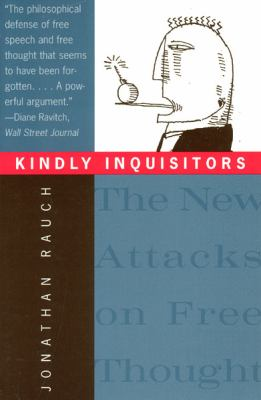 Kindly Inquisitors: The New Attacks on Free Thought 9780226705767