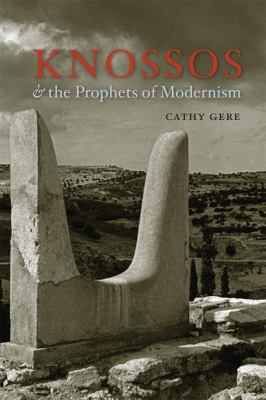 Knossos & the Prophets of Modernism 9780226289540