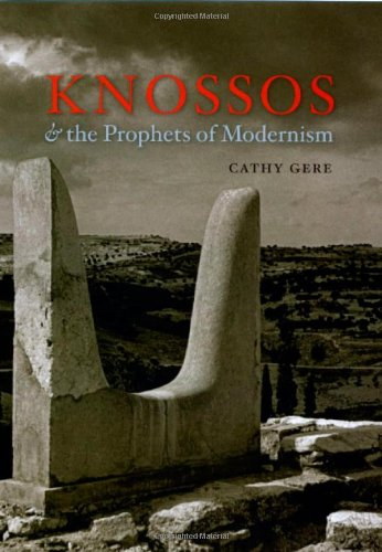 Knossos & the Prophets of Modernism 9780226289533