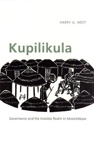 Kupilikula: Governance and the Invisible Realm in Mozambique 9780226894058