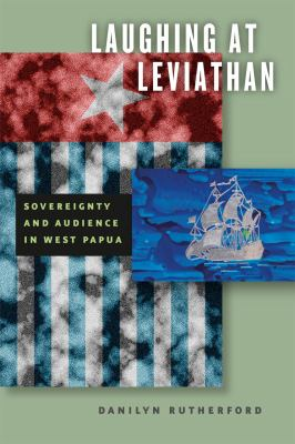Laughing at Leviathan: Sovereignty and Audience in West Papua 9780226731988