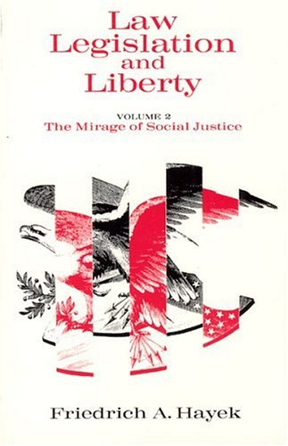 Law, Legislation and Liberty, Volume 2: The Mirage of Social Justice 9780226320830