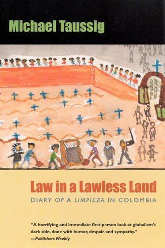 Law in a Lawless Land: Diary of a Limpieza in Colombia 9780226790145