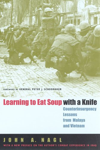 Learning to Eat Soup with a Knife: Counterinsurgency Lessons from Malaya and Vietnam 9780226567709