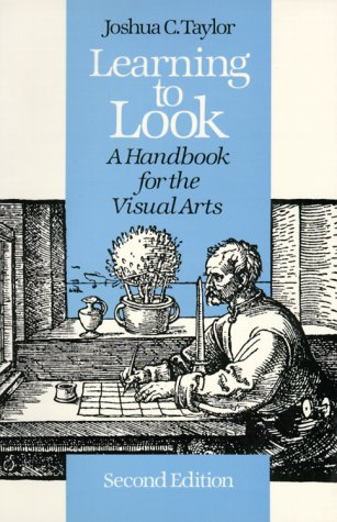 Learning to Look: A Handbook for the Visual Arts 9780226791548