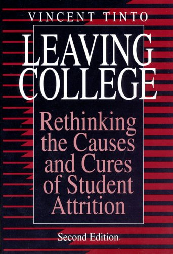 Leaving College: Rethinking the Causes and Cures of Student Attrition - 2nd Edition