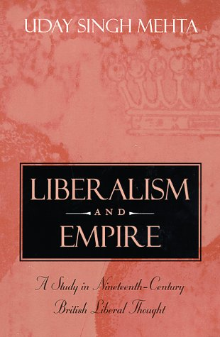 Liberalism and Empire: A Study in Nineteenth-Century British Liberal Thought 9780226518824