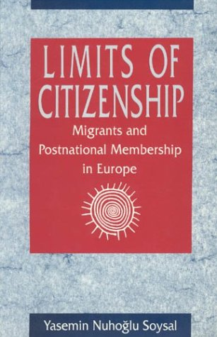 Limits of Citizenship: Migrants and Postnational Membership in Europe 9780226768427