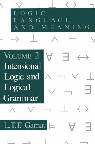 Logic, Language, and Meaning, Volume 2: Intensional Logic and Logical Grammar 9780226280882