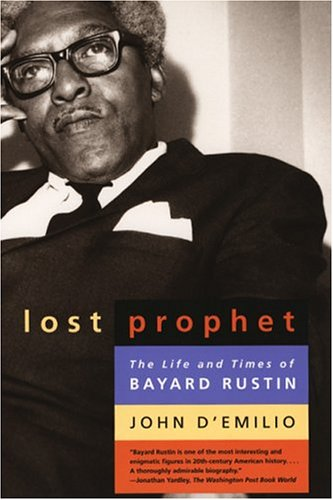 Lost Prophet: The Life and Times of Bayard Rustin 9780226142692